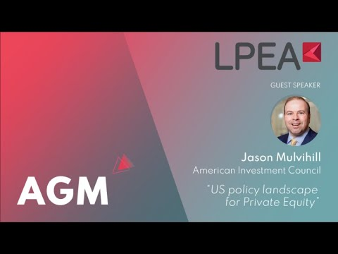 Interview with Jason Mulvihill (AIC) on policy matters affecting the US Private Equity sector.