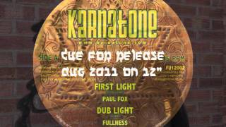 PREVIEW - FULLNESS AND PAUL FOX - FIRST LIGHT AND NO MORE FIRE - KARNATONE FU12002