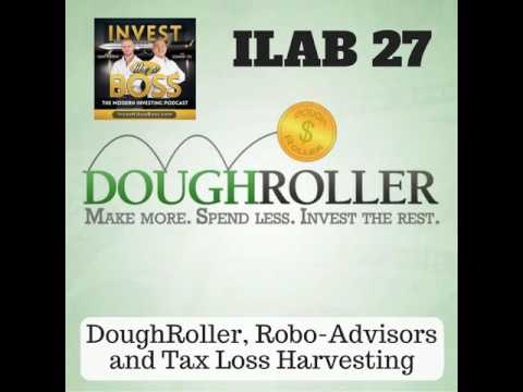 27: DoughRoller, Robo-Advisors and Tax Loss Harvesting