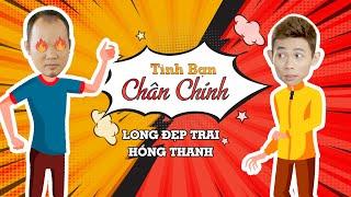 Tình Bạn Chân Chính - Long Đẹp Trai Ft Hồng Thanh