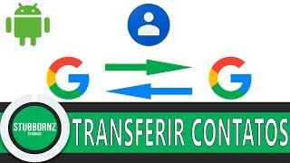 Como transferir contatos de uma conta Google para outra