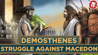 Demosthenes: Greatest Enemy of Philip of Macedon