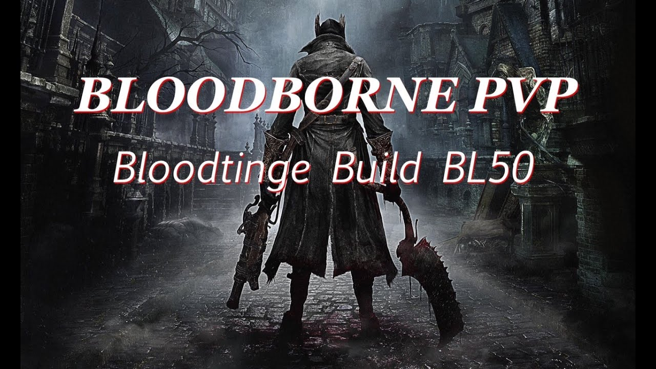 Bloodtinge & Skill Build | Bloodborne Wiki