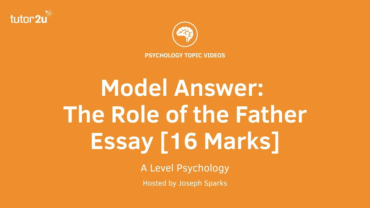 psychology model answer the role of the father essay  marks  psychology model answer the role of the father essay  marks