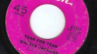 TEAR FOR TEAR   WALTER JACKSON