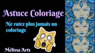 Astuce coloriage / Coloring tips