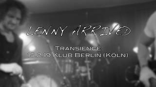 "LENNY ARRIVED ""Transience"""