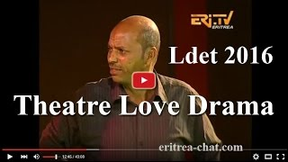 Eritrean Theatre Love Drama - Zeyneb - Beal Ldet 2016 - Eritrea TV