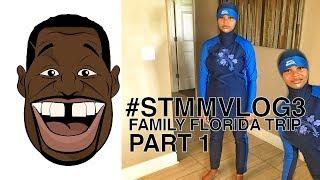 FAMILY FLORIDA TRIP (PART 1) #STMMVLOG3