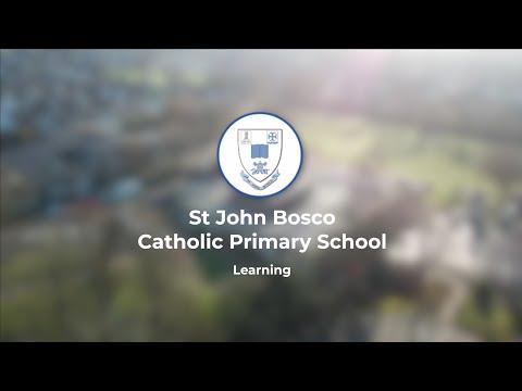 St John Bosco Catholic Primary School - Learning