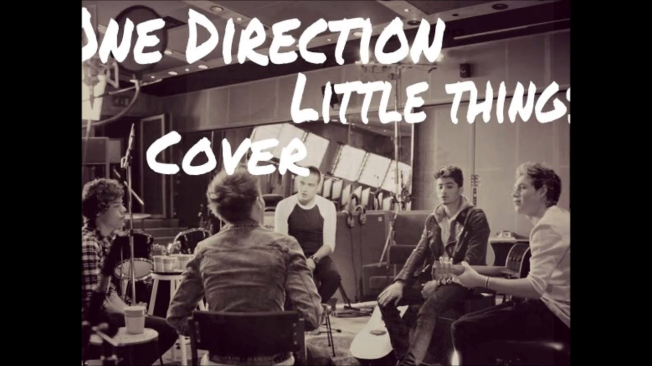 One Direction-Little Things Cover - YouTube