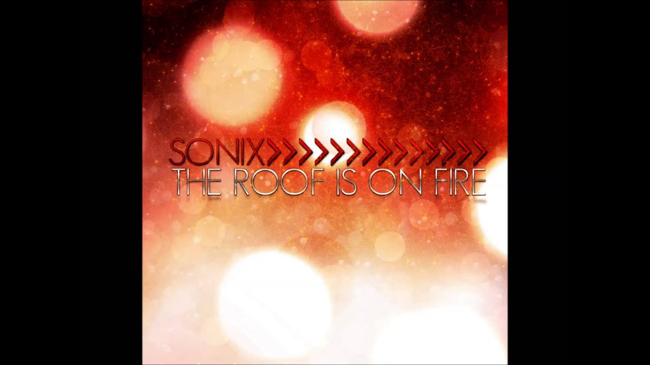 Sonix The Roof Is On Fire Monsta Mash Remix Edit Youtube