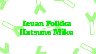 Ievan Polkka - Hatsune Miku | Lyrics Video