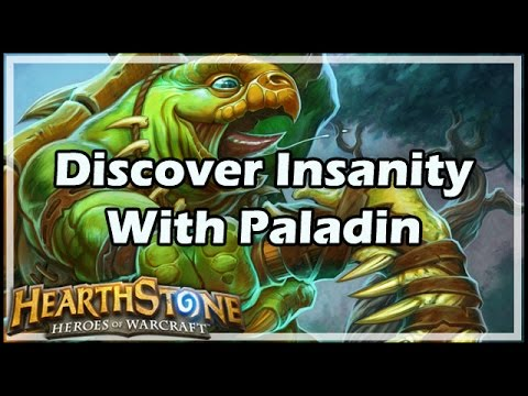 [Hearthstone] Discover Insanity With Paladin