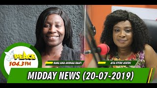 Akan News @ Noon on Peace FM, Neat FM, Hello FM, Okay FM (20/07/2019)