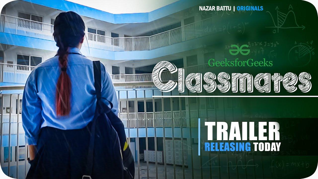 CLASSMATES || OFFICIAL TEASER || NAZAR BATTU
