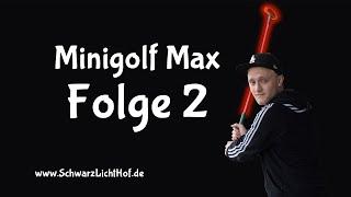 Minigolf Max - Folge 2 - Du warst noch nicht hier - SchwarzLichtHof Bremen