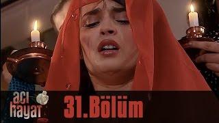 Acı Hayat 31 Bölüm Tek Part İzle HD