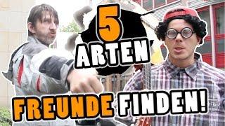 5 ARTEN FREUNDE ZU FINDEN !!!