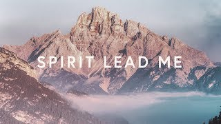 spirit-lead-me-lyrics-michael-ketterer-influence-music