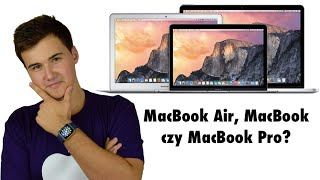 Co wybrać: MacBook'a Air, MacBook'a czy MacBook'a Pro?