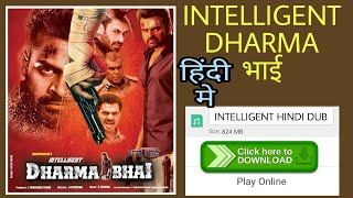 How to download intelligent dharma bhai full  movie in hindi Dubbed
