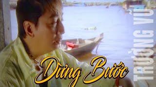 Dừng Bước - Trường vũ [Official]