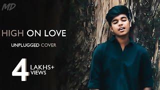 Cover images High On Love - Unplugged Cover By MD | Pyaar Prema Kaadhal | Yuvan Shankar Raja | Sid Sriram
