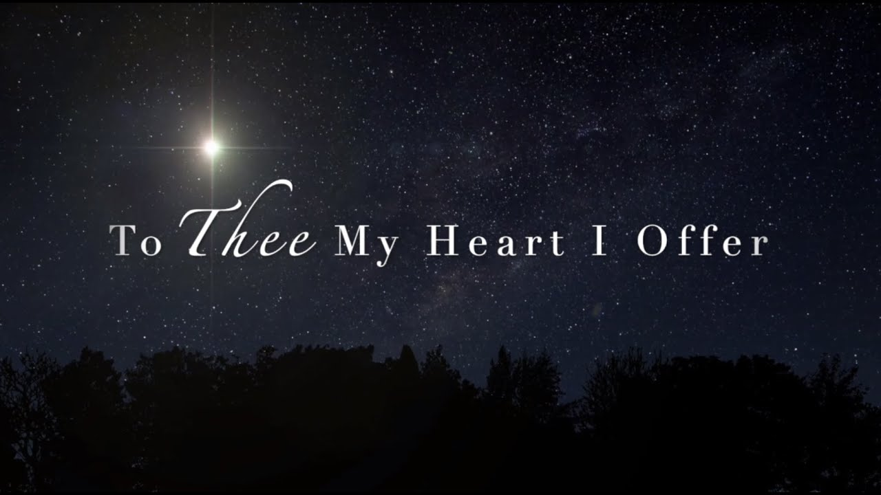 """To Thee My Heart I Offer"" by Elaine Hagenberg"