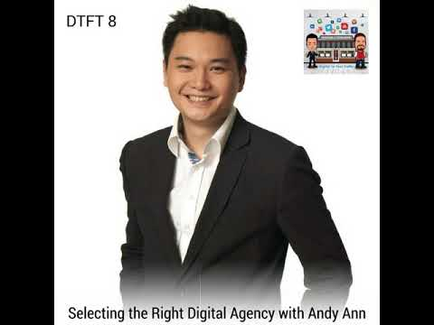 DTFT 8: Selecting the Right Digital Agency with Andy Ann