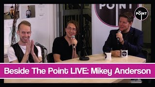 Beside The Point LIVE: Mikey Anderson