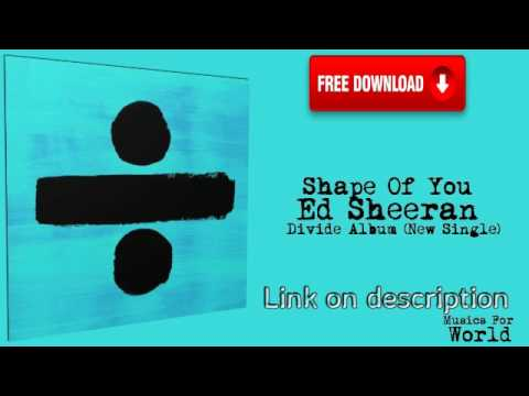 Ed Sheeran - Divide  Album 2017 [Full Free MP3 Download] NEW LINK!