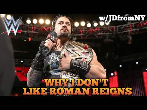 Why I Don't Like Roman Reigns...