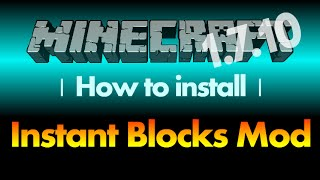 How to install Instant Blocks Mod 1.7.10 for Minecraft 1.7.10 (with download link)