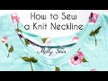 How to Finish a Stetchy Neckline - Sew Knit Neckbands and Neck Binding