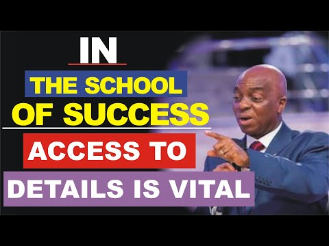 In the School of Success, Access to Details is Vital by Bishop David Oyedepo