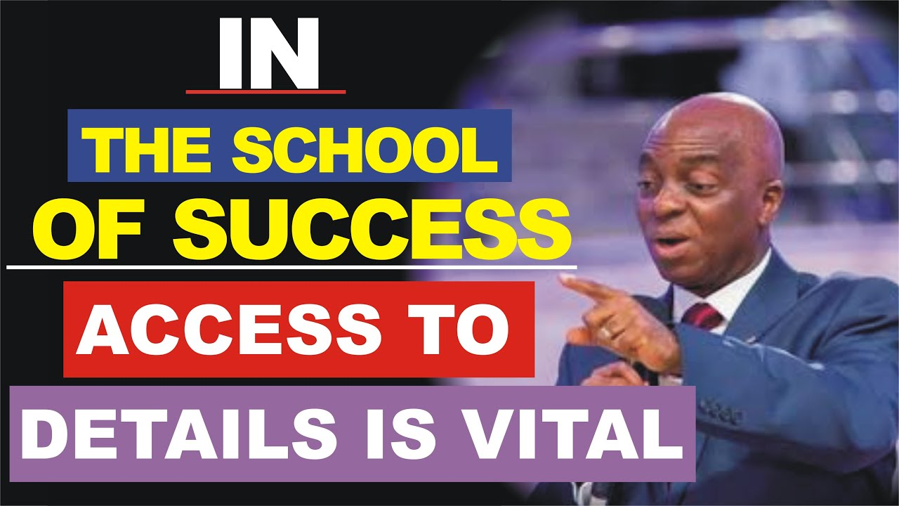 Download In the School of Success, Access to Details is Vital by Bishop David Oyedepo