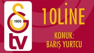 10line | Konuk - Barış Yurtcu (20 Şubat 2017)