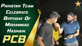 Pakistan Team Celebrate Birthday Of Mohammad Hasnain | PCB | MA2E