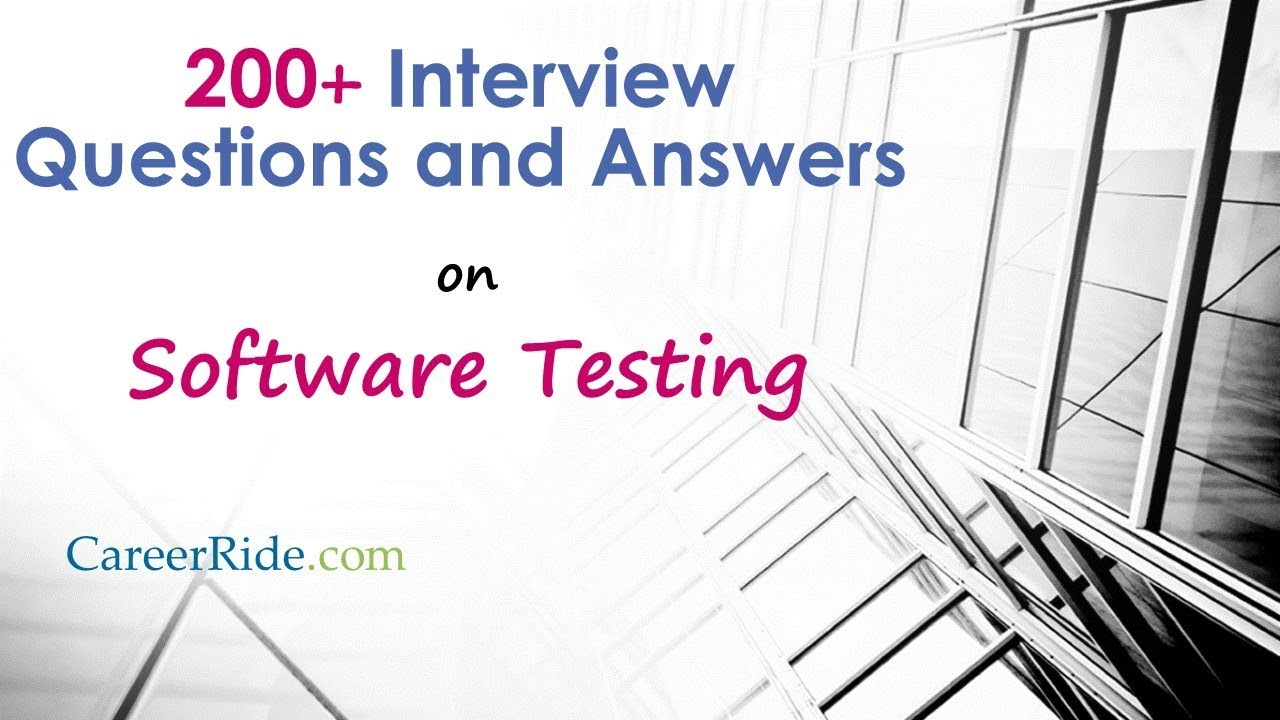 57 Software Testing Interview Questions and Answers