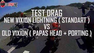 [ TEST DRAG TERBARU ] New Vixion Lightning (standart) VS Old Vixion (porting polish dan papas head)