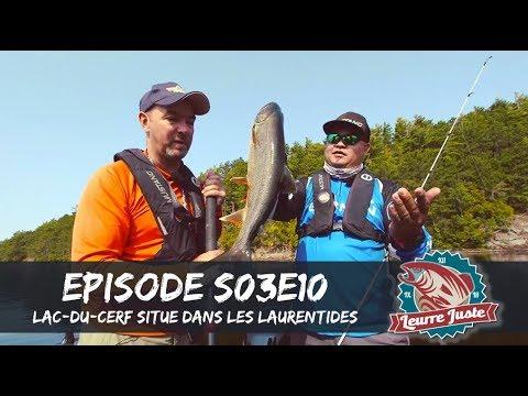 Leurre Juste S03E10 - Ben et Dan découvrent le lac-du-Cerf situé dans les Laurentides.