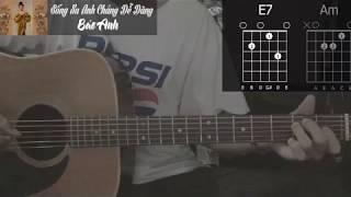 [Hướng dẫn Guitar] | Sống Xa Anh Chẳng Dễ Dàng - Bảo Anh | Guitar Cover, Hợp Âm