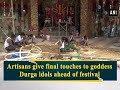 Artisans give final touches to goddess durga idols ahead of festival ani news mp3