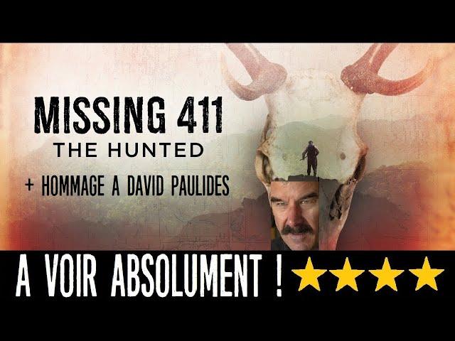 MISSING 411: THE HUNTED ⭐⭐⭐⭐ HOMMAGE DAVID PAULIDES - PRÉSENTATION DU PHÉNOMÈNE MISSING 411