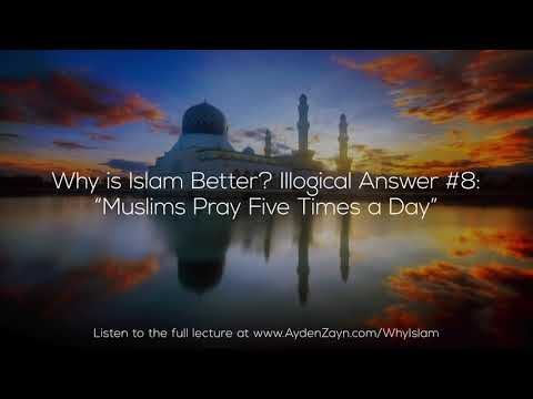 """Why is Islam Better? Illogical Answer #8: """"Muslims Pray Five Times a Day"""" - Ayden Zayn"""