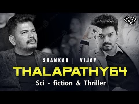 Thalapathy 64 | Science Fiction Thriller 3D | Vijay | Shankar | 2 Point O | Indian 2