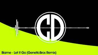 Blame - Let It Go (GeneticBros Remix) [FREE] thumbnail