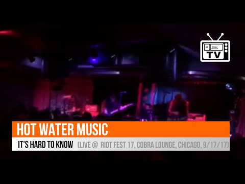 Hot Water Music  - It's Hard To Know (Live @ Riot Fest 2017, Cobra Lounge, Chicago, 9/17/17)
