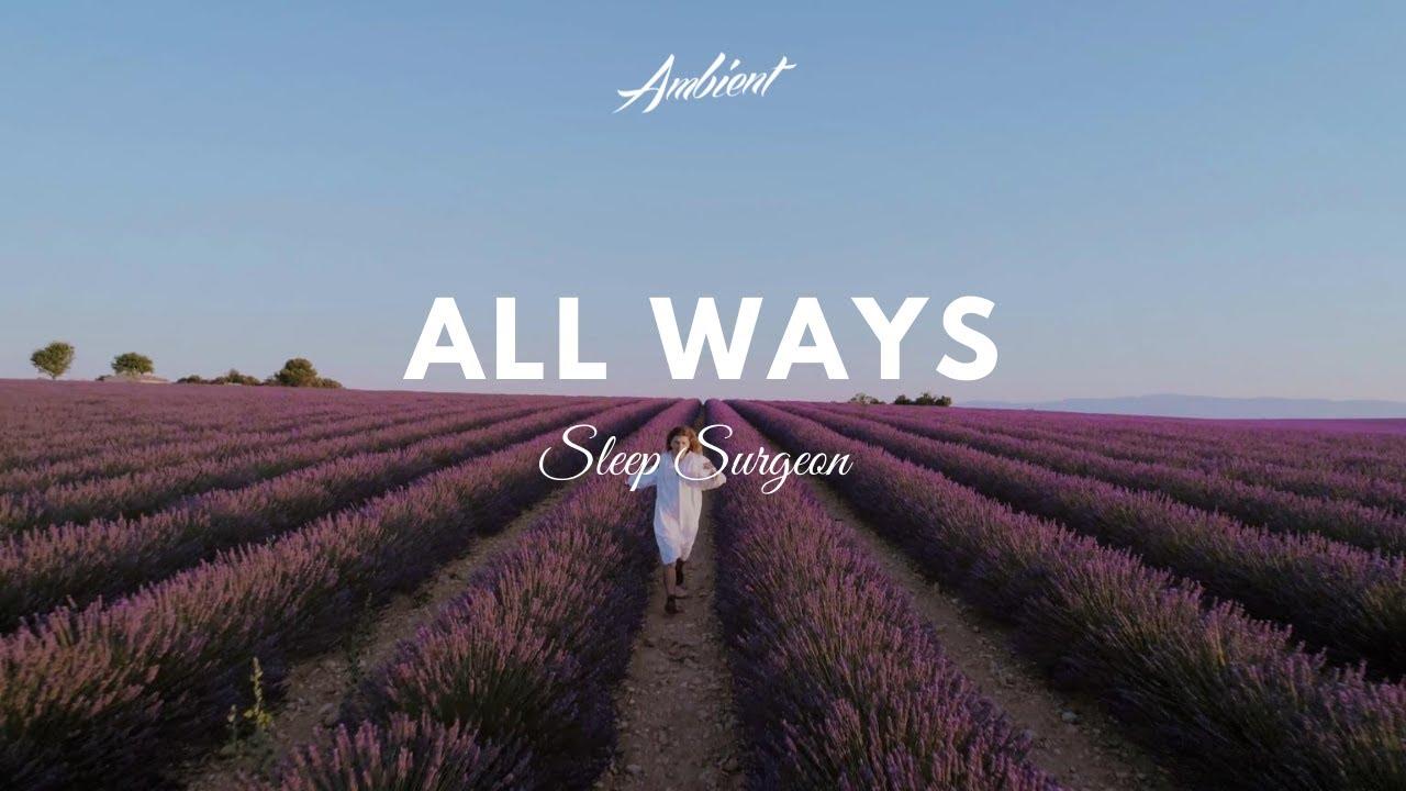 Sleep Surgeon - All Ways (Music Video)